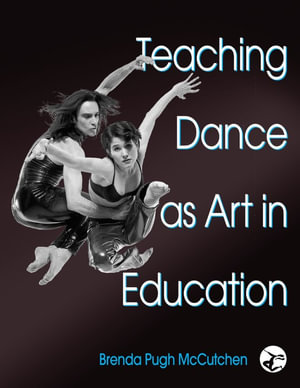 Cover of Teaching Dance as Art in Education