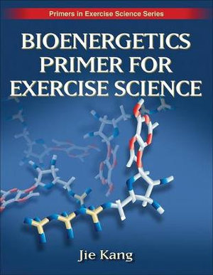 Cover of Bioenergetics Primer for Exercise Science