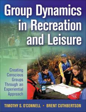Cover of Group Dynamics in Recreation and Leisure