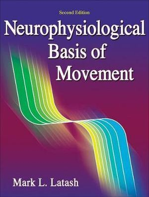 Cover of Neurophysiological Basis of Movement