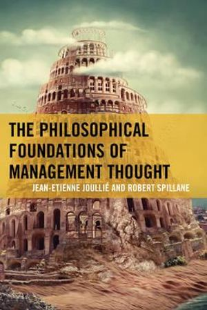 Cover of The Philosophical Foundations of Management Thought