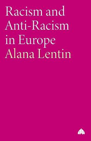 Racism and Anti-Racism in Europe - Alana Lentin