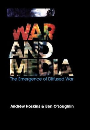 Cover of War and Media - the Emergence of Diffused War