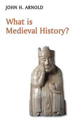 Cover of What Is Medieval History?