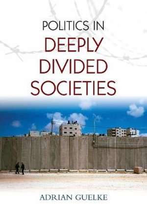 Cover of The Politics in Deeply Divided Societies