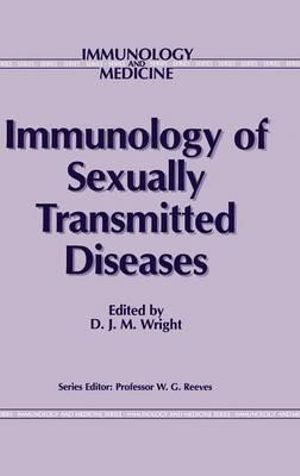 Immunology of Sexually Transmitted Diseases : Immunology & Medicine Series - D. J. M. Wright