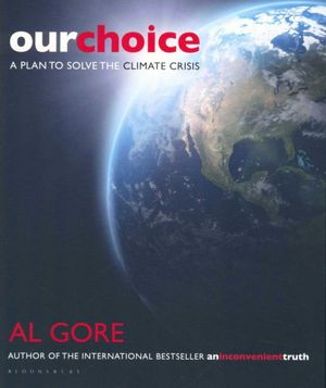 Cover of Our Choice A Plan to Solve the Climate Crisis