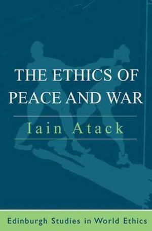 Cover of The ethics of peace and war