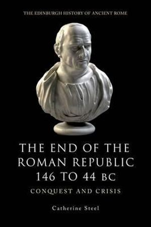 Cover of The End of the Roman Republic, 146 to 44 BC