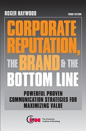 Cover of Corporate Reputation, the Brand & the Bottom Line