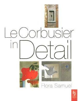 Cover of Le Corbusier in Detail