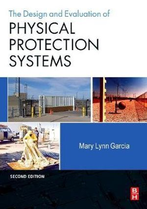 Cover of The Design and Evaluation of Physical Protection Systems