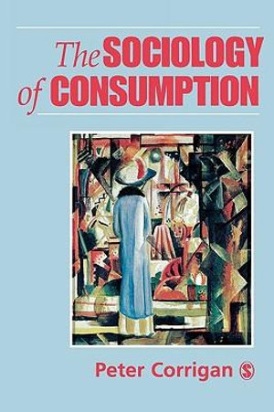 Cover of The Sociology of Consumption