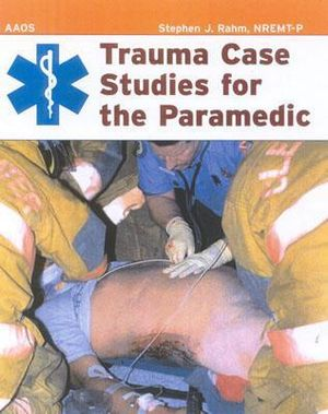 Cover of Trauma Case Studies for the Paramedic