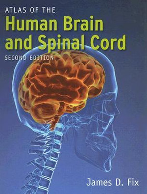 Cover of Atlas of the Human Brain and Spinal Cord