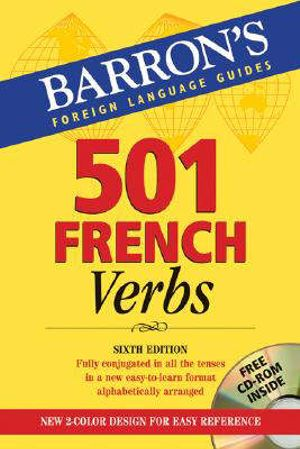 Cover of 501 French Verbs Fully Conjugated in All the Tenses and Moods in a New Easy-to-learn Format, Alphabetically Arranged