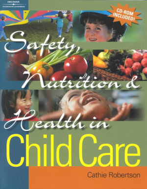 Cover of Safety, Nutrition, and Health in Child Care