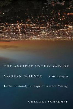 Cover of Ancient Mythology of Modern Science