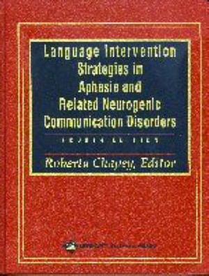 Cover of Language Intervention Strategies in Aphasia and Related Neurogenic Communication Disorders