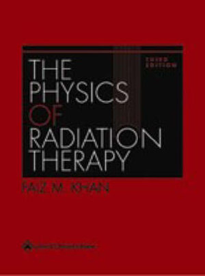 Cover of The Physics of Radiation Therapy