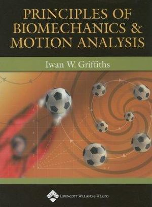 Cover of Principles of Biomechanics & Motion Analysis