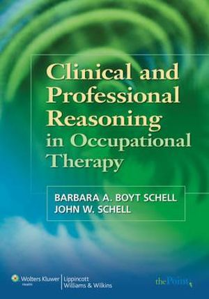 Cover of Clinical and Professional Reasoning in Occupational Therapy
