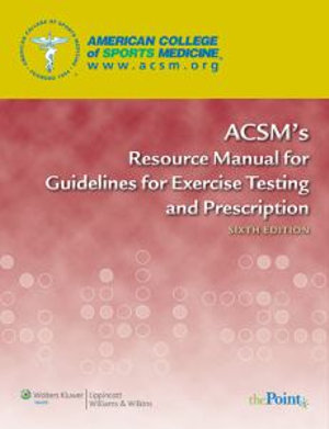 Cover of ACSM's Resource Manual for Guidelines for Exercise Testing and Prescription