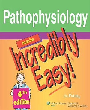 Cover of Pathophysiology Made Incredibly Easy!