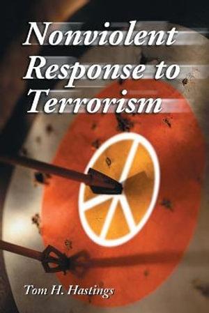 Nonviolent Response to Terrorism - Tom H. Hastings
