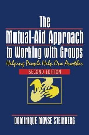 Cover of The Mutual-aid Approach to Working with Groups