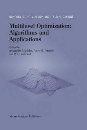 Multilevel Optimization : Algorithms and Applications :  Algorithms and Applications - Athanasios Migdalas