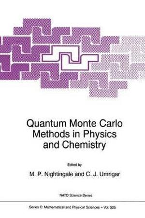 Quantum Monte Carlo Methods in Physics and Chemistry : NATO Science Series: U - M.P. Nightingale