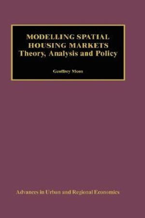 Modelling Spatial Housing Markets : Theory, Analysis and Policy - Geoffrey Meen
