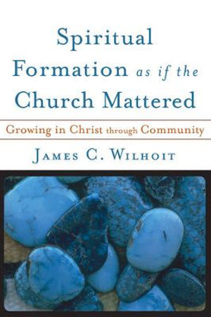 Cover of Spiritual Formation as if the Church Mattered