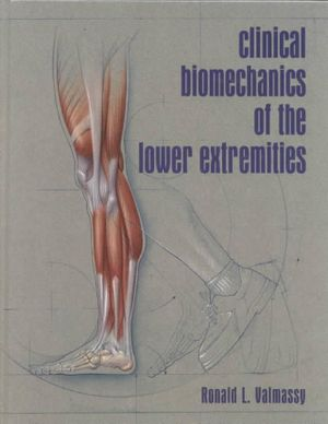 Cover of Clinical Biomechanics of the Lower Extremities