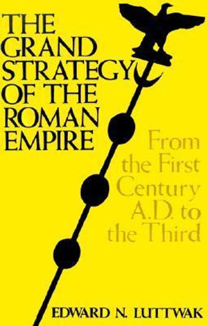 Cover of The Grand Strategy of the Roman Empire