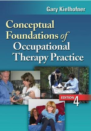 Cover of Conceptual Foundations of Occupational Therapy Practice