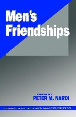 Men's Friendships : Research on Men & Masculinities (Hardcover) - Peter M. Nardi