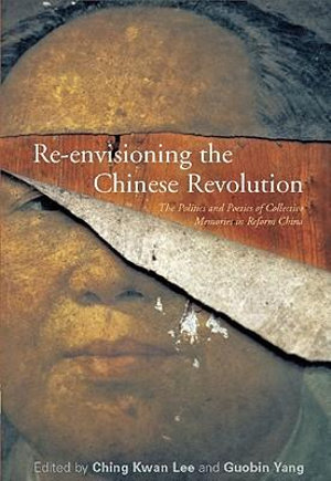 Cover of Re-envisioning the Chinese Revolution