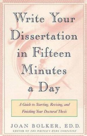 Cover of Writing Your Dissertation in Fifteen Minutes a Day