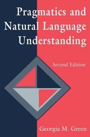 Cover of Pragmatics and Natural Language Understanding