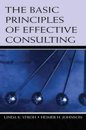 Cover of The Basic Principles of Effective Consulting