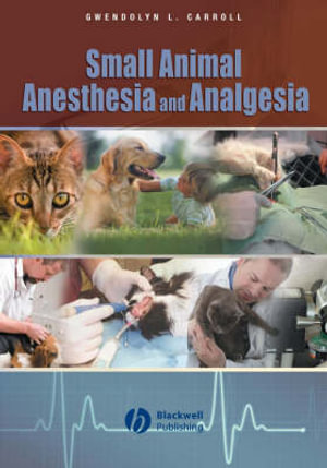 Cover of Small Animal Anesthesia and Analgesia