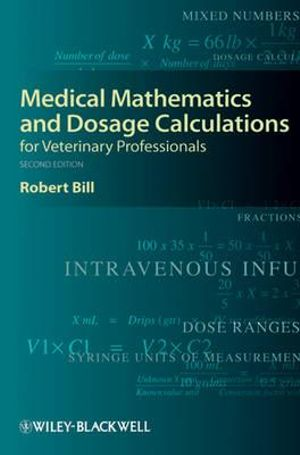 Cover of Medical Mathematics and Dosage Calculations for Veterinary Professionals