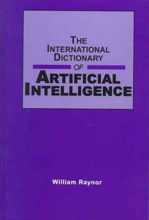 Cover of The International Dictionary of Artificial Intelligence