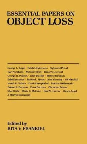 Essential Papers on Object Loss : Essential Papers on Psychoanalysis - Rita V. Frankiel