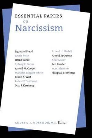 Essential Papers on Narcissism : Essential Papers in Psychoanalysis (Hardcover) - Andrew P. Morrison