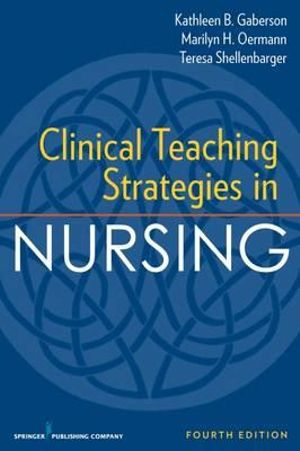 Cover of Clinical Teaching Strategies in Nursing, Fourth Edition