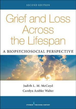 Cover of Grief and Loss Across the Lifespan, Second Edition