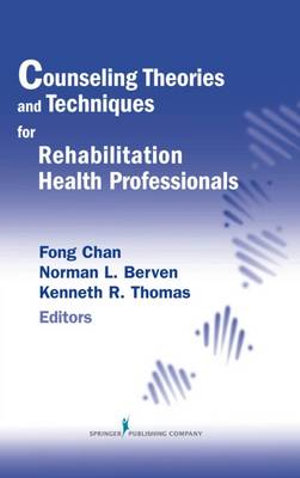 Cover of Counseling theories and techniques for rehabilitation health professionals